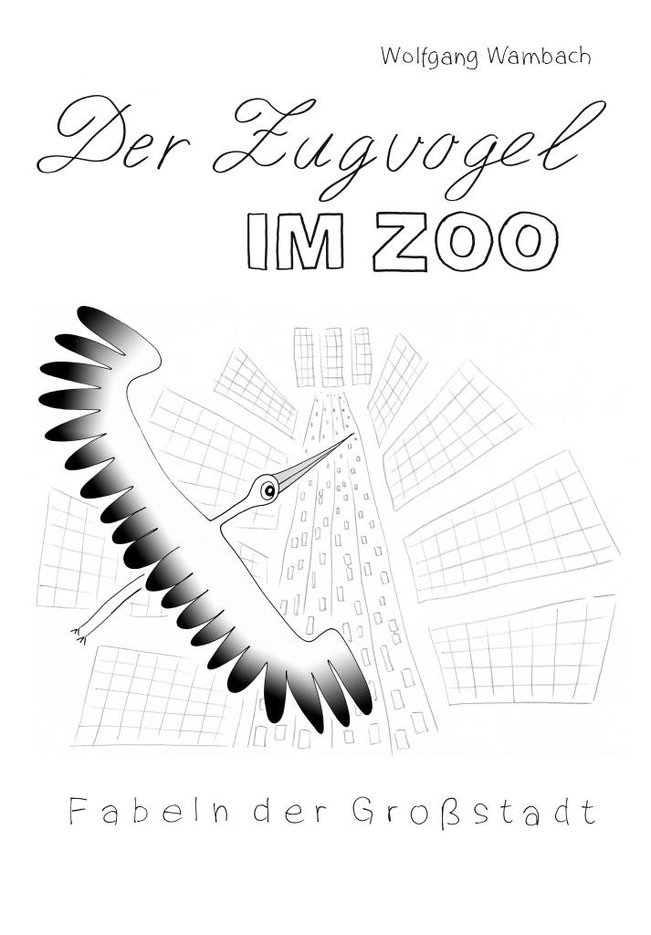 Der Zugvogel im Zoo, Wolfgang Wambach